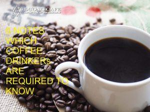 những điều cần biết khi uống cà phê